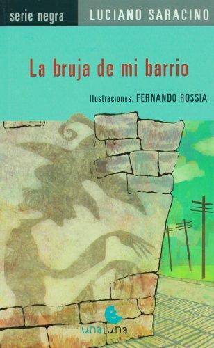 La bruja de mi Barrio / My Neighborhood Witch: Luciano Saracino