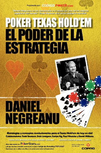 Poker Texas Hold'em. El poder de la estrategia / Power Hold'em Strategy (Spanish Edition) (8493784001) by Daniel Negreanu; Evelyn Ng; Todd Brunson; Erick Lindgren; David Williams