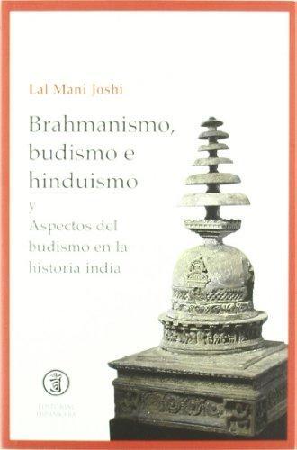 9788493784355: Brahmanismo, Budismo e Hinduismo y Aspectos del Budismo en la Historia India