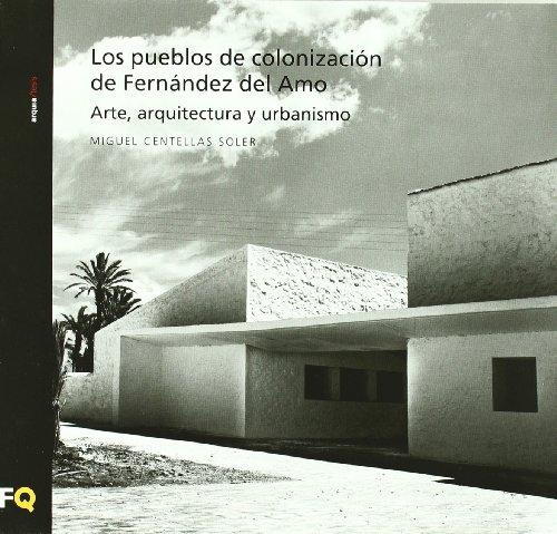 9788493785703: Pueblos de colonizacion de Fernández del amo