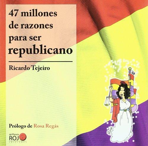 47 Millones De Razones Para Ser Republicano: Ricardo Tejeiro