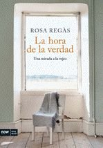 9788493786915: Hora De La Verdad,La (Now Rosa Regàs)