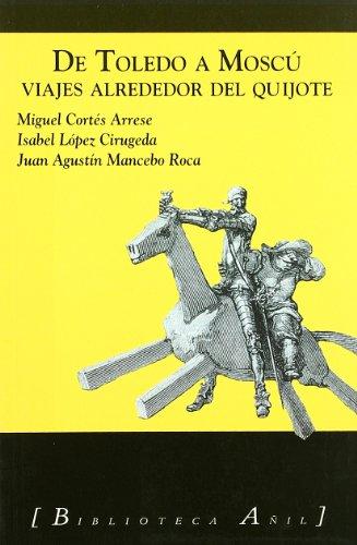 9788493789039: De Toledo a Moscú - viajes alrededor del quijote (Biblioteca Añil)