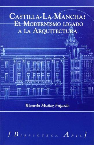 9788493789053: Castilla-La Mancha, El Modernismo Ligado a la Arquitectura