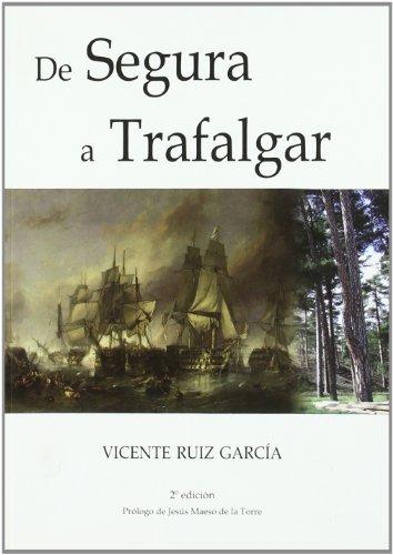 9788493790462: De Segura a Trafalgar