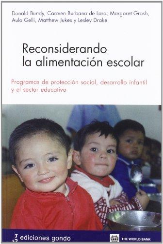 Reconsiderando la alimentacion escolar. programas de protecc: Bundy/Burbano Lara/Grosh/Gelli/Jukes/...