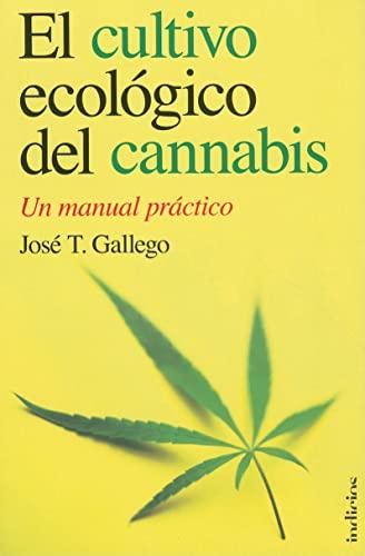 9788493795429: El cultivo ecologico del cannabis (Spanish Edition) (Indicios)