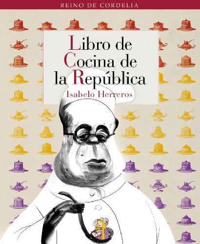 Libro de cocina de la repoblica: Herreros, Isabelo/