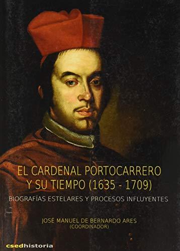 9788493796679: El Cardenal Portocarrero y su tiempo (1635-1709) (Historia (csed Editorial))