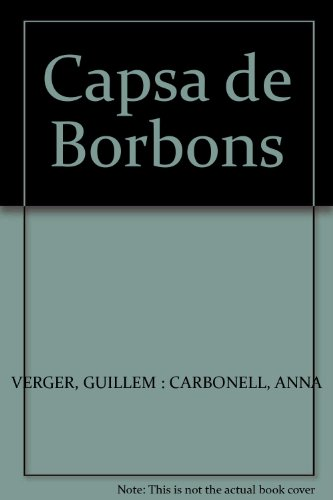 9788493796754: Capsa de Borbons