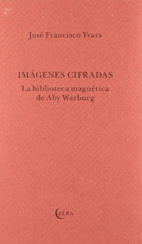 9788493803421: Imagenes cifradas - biblioteca magnetica de aby warburg (Taller De Elba)