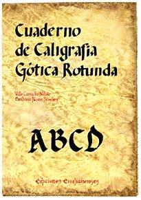 9788493803568: Cuaderno de caligrafía Gótica Rotunda (Escritorio Emilianense)