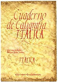 9788493803575: Cuaderno de caligrafía Itálica (Escritorio Emilianense)