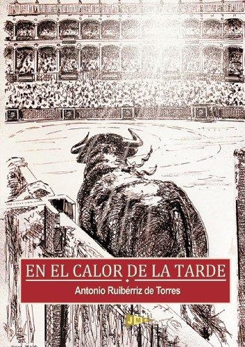 9788493803704: En el calor de la Tarde (Spanish Edition)