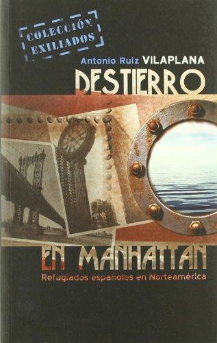 9788493804213: Destierro En Manhattan (EXILIADOS)