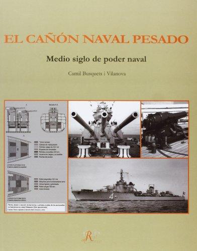 9788493805760: El Cañón Naval Pesado