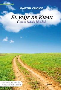 9788493806408: El viaje de Kiran. Camino hacia la felicidad