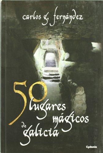 9788493806415: 50 LUGARES MAGICOS DE GALICIA