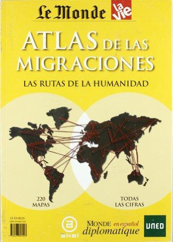 9788493807207: Atlas De Las Migraciones. Las Rutas De La Humanidad