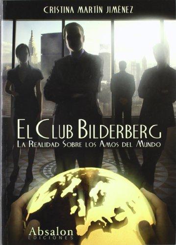9788493807412: Club bilderberg, el - la realidad sobre los amos del mundo