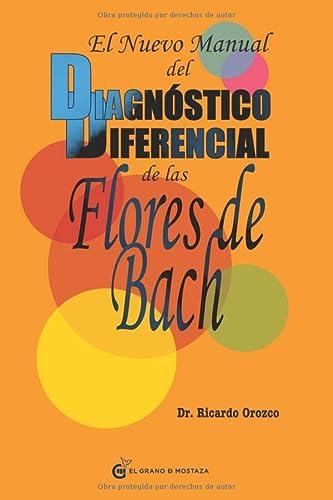 9788493809164: El nuevo manual del diagnóstico diferencial de las Flores de Bach (Terapias)