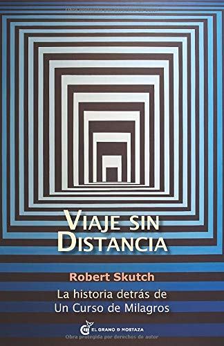 9788493809171: Viaje sin distancia: La historia detrás de Un curso de milagros