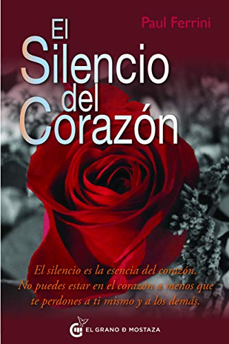 9788493809188: El silencio del corazón: El silencio es la esencia del corazón. No puedes estar en el corazón a menos que te perdones a ti mismo y a los demás (Un Curso de Milagros)