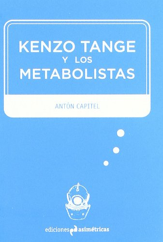 9788493811525: Kenzo Tange y los metabolistas (Inmersiones)