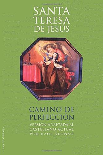 9788493812270: Camino de perfección: Version Adaptada al Castellano Actual por Raul Alonso (Spanish Edition)