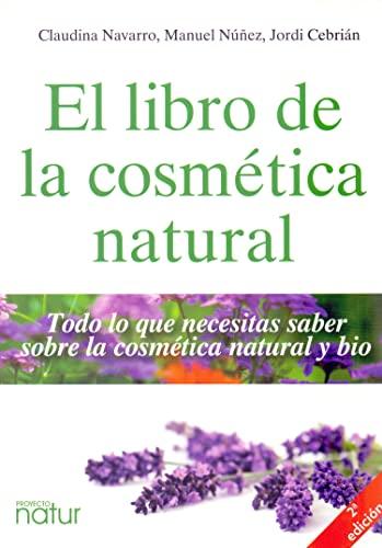9788493813826: Libro de la cosmética natural, El