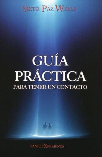 9788493817077: Guia Practica Para Tener Un Contacto (Vanir Experience)