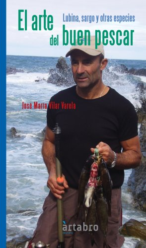 9788493819286: El arte del buen pescar