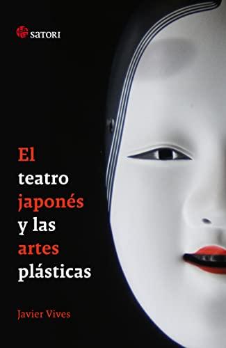 9788493820404: Teatro japonés y las artes plásticas, El