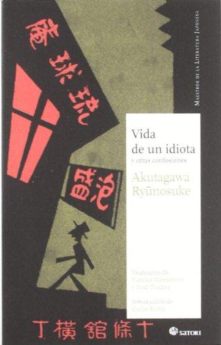 9788493820497: Vida de un idiota: y otras confesiones (Maestros de la Literatura Japonesa)
