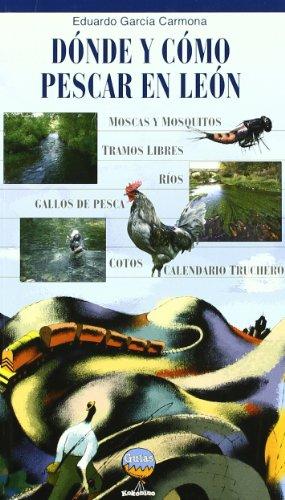 9788493821623: DONDE Y COMO PESCAR EN LEON