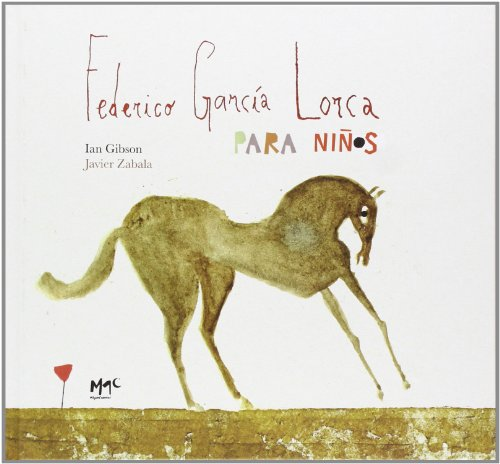 FEDERICO GARCÍA LORCA PARA NIÑOS: IAN GIBSON (TEXTO),