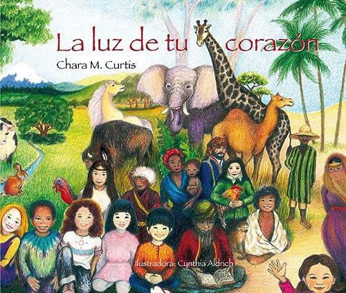La luz de tu corazón (Spanish Edition) (8493824054) by Chara M Curtis