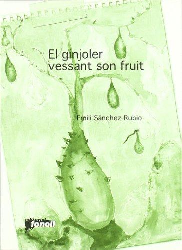 9788493824235: Ginjoler Vessant Son Fruit, El -23- (Poesia Joan Duch)