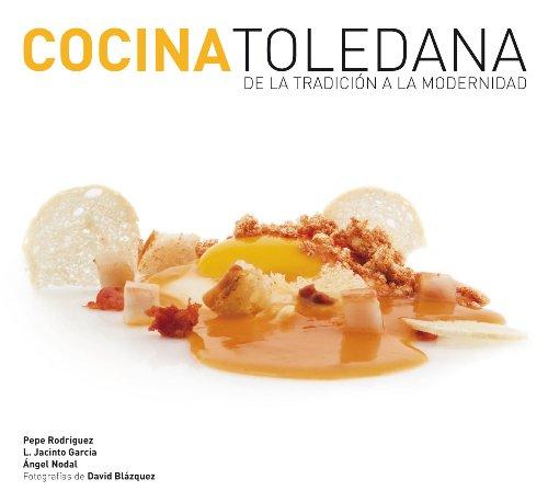 9788493826826: Cocina Toledana. De la tradición a la modernidad.
