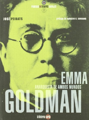 9788493827304: Emma goldman - anarquista de ambos mundos (Pioneras Tiempos Salvajes)