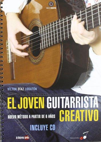 9788493827335: El joven guitarrista creativo: nuevo método a partir de 6 años