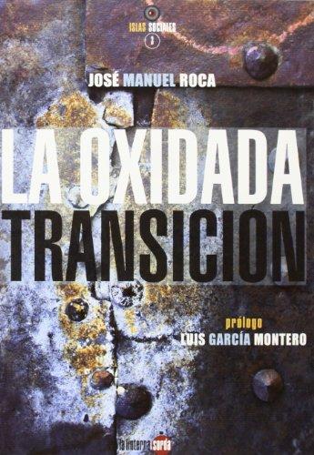La oxidada Transición (Paperback): José Manuel Roca
