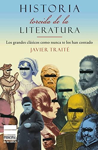 9788493831639: Historia torcida de la Literatura: Los grandes clásicos como nunca te los han contado (Narrativa (atico Libros))