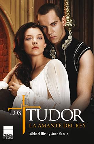 9788493831646: Los Tudor. La amante del Rey (Spanish Edition)