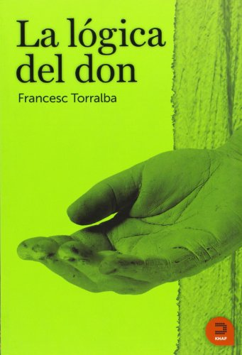 9788493832476: La logica del don / The logic of the gift (Spanish Edition)