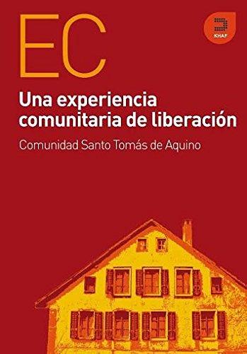 Una experiencia comunitaria de liberacion / A community experience of liberation (Spanish ...