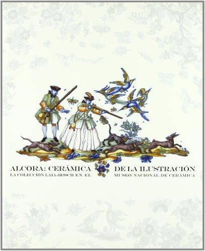 ALCORA : CERAMICA DE LA ILUSTRACION - LA COLLECTION LAIA-BOSCH: JAUME COLL CONESA