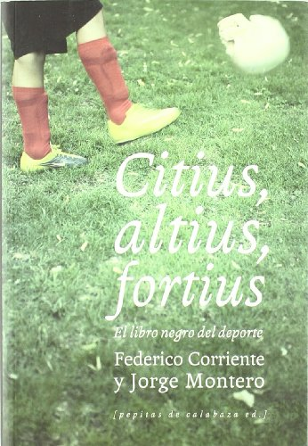 9788493834982: Citius, altius, fortius: El libro negro del deporte