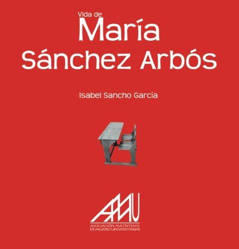 9788493835651: Vida De María Sánchez Arbós (Spanish Edition)
