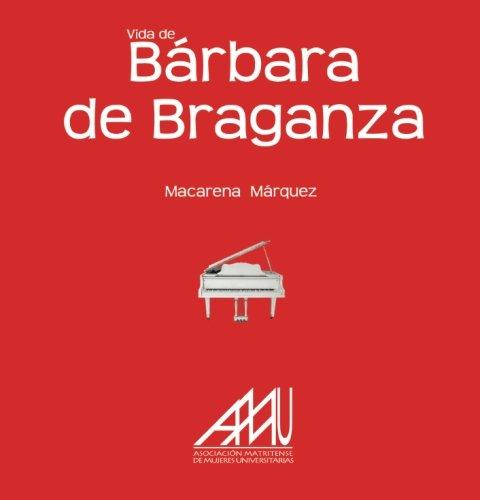 9788493835699: Vida De Bárbara De Braganza (Spanish Edition)